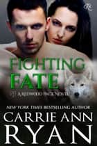 Fighting Fate ebook by Carrie Ann Ryan