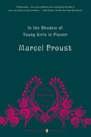In the Shadow of Young Girls in Flower - In Search of Lost Time, Volume 2 (Penguin Classics Deluxe Edition) ebook by Marcel Proust,James Grieve,James Grieve,James Grieve,Christopher Prendergast