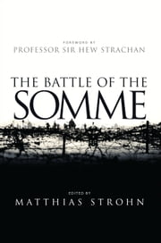 The Battle of the Somme ebook by Sir Hew Strachan,Matthias Strohn