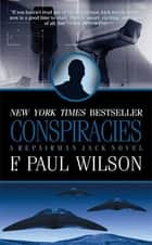 Conspiracies - A Repairman Jack Novel ebook by F. Paul Wilson