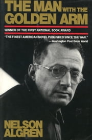 The Man with the Golden Arm ebook by Nelson Algren,James R. Giles