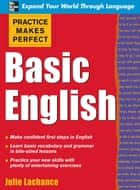 Practice Makes Perfect: Basic English ebook by Julie Lachance