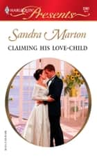 Claiming His Love-Child ebook by Sandra Marton