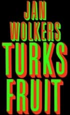 Turks fruit ebook by Jan Wolkers