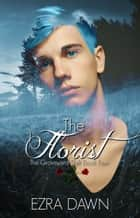 The Florist ebook by Ezra Dawn