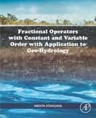Fractional Operators with Constant and Variable Order with Application to Geo-hydrology ebook by Abdon Atangana