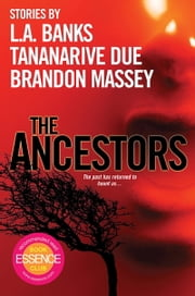 The Ancestors ebook by Brandon Massey,Tananarive Due,L.A. Banks