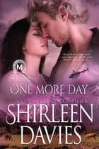 One More Day ebook by Shirleen Davies