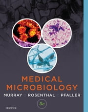 Medical Microbiology ebook by Patrick R. Murray,Ken S. Rosenthal,Michael A. Pfaller