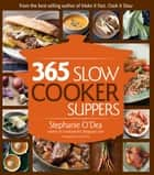 365 Slow Cooker Suppers ebook by Stephanie O'Dea