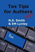 Tax Tips for Authors 2014 ebook by EM Lynley