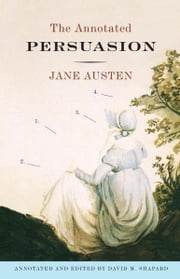 The Annotated Persuasion ebook by Jane Austen,David M. Shapard