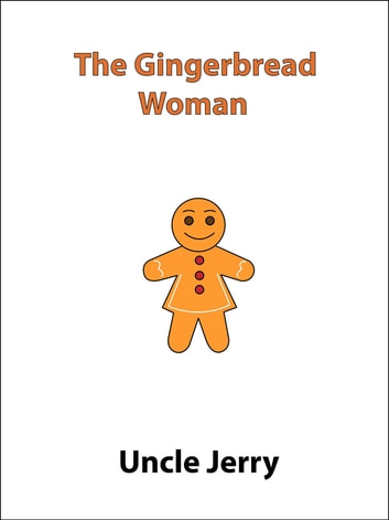 The Gingerbread Woman ebook by Uncle Jerry