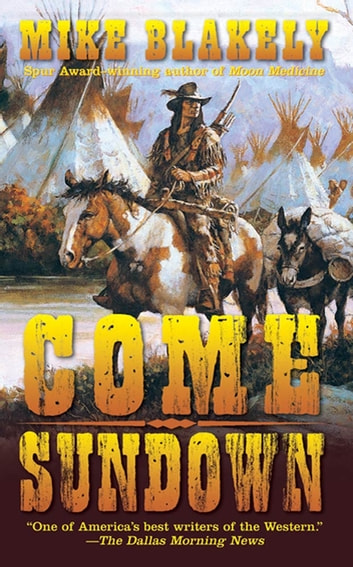 Come Sundown ebook by Mike Blakely