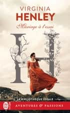 Mariage à l'essai eBook by Virginia Henley, Catherine Plasait