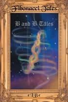 Fibonacci Tales - B and B Tales ebook by eLBe