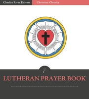 Lutheran Prayer Book ebook by Anonymous