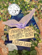 Addy the Bat and a Visit to Cat ebook by Lily Lee