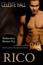 Rico ebook by Celeste Hall