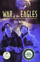 War of the Eagles ebook by Eric Walters