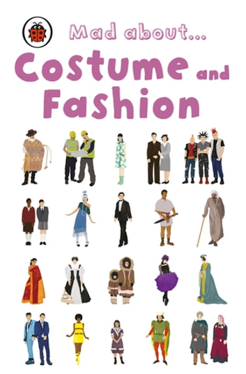 Mad About Costume and Fashion ebook by Ladybird