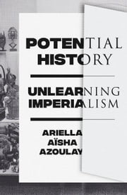 Potential History ebook by Ariella Azoulay