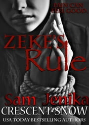 Zeke's Rule - Beautiful Torment ebook by Jenika Snow,Sam Crescent