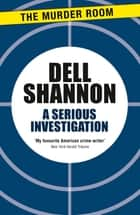 A Serious Investigation eBook by Dell Shannon