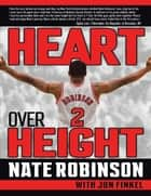 Heart Over Height ebook by Nate Robinson, Jon Finkel