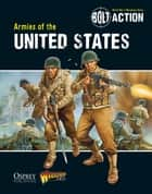 Bolt Action: Armies of the United States ebook by Massimo Torriani, Warlord Games, Peter Dennis