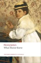 What Maisie Knew ebook by Henry James,Adrian Poole