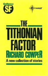 The Tithonian Factor ebook by Richard Cowper