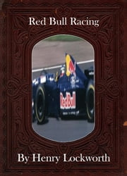 Red Bull Racing ebook by Henry Lockworth,Lucy Mcgreggor,John Hawk