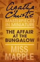The Affair at the Bungalow: A Miss Marple Short Story ebook by Agatha Christie