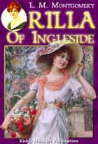 Rilla of Ingleside By L. M. Montgomery - With Summary and Free Audio Book Link ebook by L. M. Montgomery