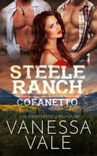 Steele Ranch, cofanetto della serie completa - Libri 1 - 5 eBook by Vanessa Vale