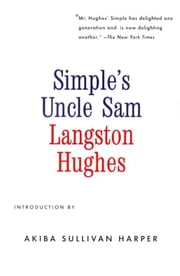 Simple's Uncle Sam - With a New Introduction by Akiba Sullivan Harper ebook by Langston Hughes,Akiba Sullivan Harper