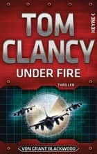 Under Fire ebook by Tom Clancy, Grant Blackwood, Karlheinz Dürr