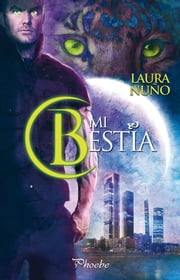 Mi bestia ebook by Laura Nuño
