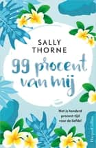 99 procent van mij ebook by Sally Thorne, Angelique Verheijen