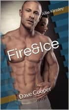 Fire&Ice 15 - Dave Cooper eBook by Allie Kinsley