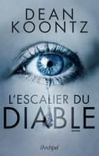 L'escalier du diable ebook by Dean Koontz, Sebastian Danchin