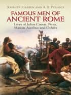 Famous Men of Ancient Rome ebook by John H. Haaren,A. B. Poland