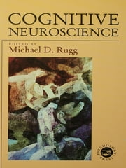 Cognitive Neuroscience ebook by Michael D. Rugg