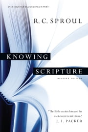 Knowing Scripture ebook by R. C. Sproul