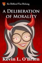A Deliberation of Morality ebook by Kevin L. O'Brien
