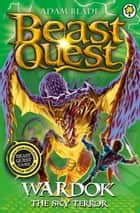 Beast Quest: Wardok the Sky Terror - Series 15 Book 1 ebook by Adam Blade