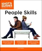 Idiot's Guides: People Skills ebook by Casey Hawley