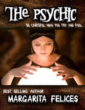 The Psychic ebook by Margarita Felices