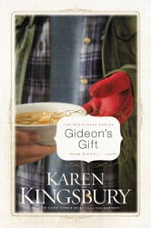 Gideon's Gift - A Novel ebook by Karen Kingsbury
